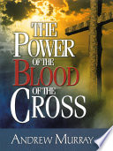 The Power Of The Blood Of The Cross : can never know too much about...