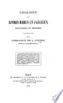 Catalogue des livres rares et précieux, manuscrits et imprimés, faisant partie de la Librairie de L. Potier. (La vente aura lieu le mardi 29 mars, 1870, etc.).
