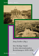 Der Heilige Stuhl in den internationalen Beziehungen 1870-1939