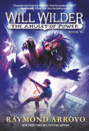 Will Wilder #3: The Amulet of Power Is Back To Protect The Town Of Perilous