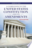 A Companion to the United States Constitution and Its Amendments  6th Edition
