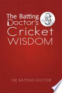 The Batting Doctor's Cricket Wisdom