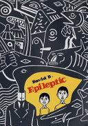 Epileptic Ten Years Epileptic Is David B S Story Of