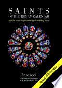 Saints of the Roman Calendar  Including Recent Feasts Proper to the English Speaking World