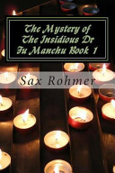 The Mystery of the Insidious Dr Fu Manchu Book 1