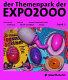 Der Themenpark der EXPO 2000