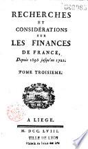 Recherches et considérations sur les finances de France depuis 1595 jusqu'en 1721...