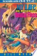 My Life as Dinosaur Dental Floss