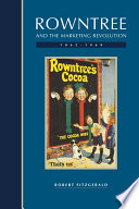 Rowntree and the Marketing Revolution  1862 1969