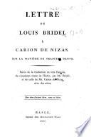 Lettre ... à Carion de Nizas. Sur la manière de traduire Dante. Suivie de la traduction en vers françois, du cinquième chant de l'Enfer, par Mr. Bridel, et de celle de Mr. Carion de Nizas, avec des notes