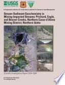 Stream sediment geochemistry in mining impacted streams   Prichard  Eagle  and Beaver Creeks  Northern Coeur d Alene Mining District  northern Idaho