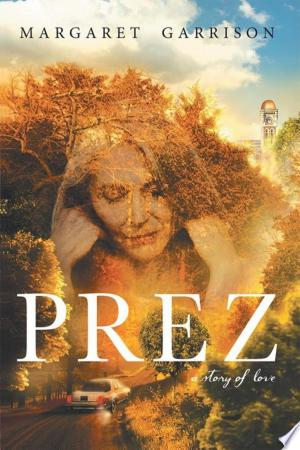 Prez: A Story of Love - ISBN:9781458216618