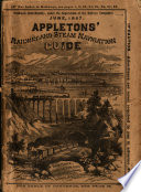 Appletons  Illustrated Railway and Steam Navigation Guide  Containing the Time tables of the Railways of the United States and the Canadas