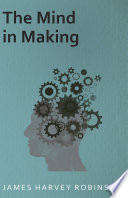 The Mind in Making Mind In The Making It