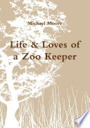 Life and Loves of a Zoo Keeper