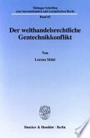 Der welthandelsrechtliche Gentechnikkonflikt