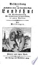Beschreibung der kurfürstlichen Haupt- und Universitäts-Stadt Landshut in Niederbaiern