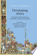 Developing Africa Colonial Africa During The Last Decades