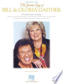 The Greatest Songs of Bill   Gloria Gaither  Songbook
