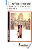 L' Avènement de l'école contemporaine en France (1789-1835)