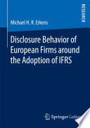 Disclosure Behavior Of European Firms Around The Adoption Of Ifrs
