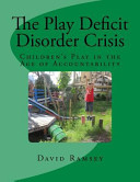 The Play Deficit Disorder Crisis