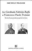 Dal cardinale Fabrizio Ruffo a Francesco Paolo Troiano  Storia di una grande propriet   terriera
