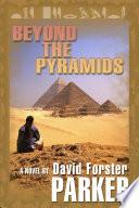 Beyond the Pyramids