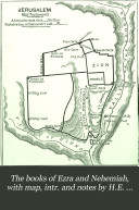 The books of Ezra and Nehemiah, with map, intr. and notes by H.E. Ryle