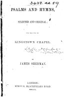 Psalms and Hymns, selected and original; for the use of Kingstown Chapel