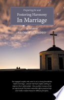 Preparing For And Fostering Harmony in Marriage Just A Book About How To Help Couples