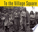 To the Village Square