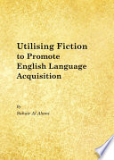 Utilising Fiction to Promote English Language Acquisition Is Based Upon The Communicative Approach And Aims