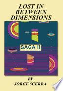 Lost in Between Dimensions  Saga II