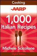 AARP 1,000 Italian Recipes Author Michele Scicolone Offers Simple Recipes For Delicious