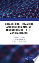 Advanced Optimization And Decision Making Techniques In Textile Manufacturing