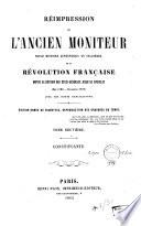 Réimpression de l'ancien Moniteur, seule histoire authentique et inalterée de la Révolution française, depuis la réunion des États-Généraux jusqu'au Consulat (mai 1789-novembre 1799): Assemblée constituante