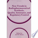 New Trends in Radiopharmaceutical Synthesis  Quality Assurance  and Regulatory Control
