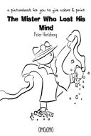 The Mister Who Lost His Mind - a Picture Book for You to Give Color and Paint Pdf/ePub eBook