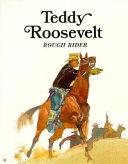 Teddy Roosevelt  Rough Rider