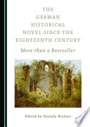 The German Historical Novel since the Eighteenth Century