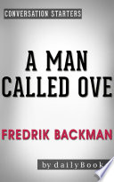 A Man Called Ove  A Novel by Fredrik Backman   Conversation Starters