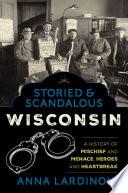 Storied Scandalous Wisconsin