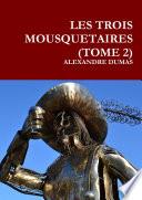 LES TROIS MOUSQUETAIRES (TOME 2)