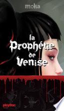 La proph  tie de Venise