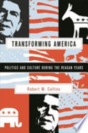 Transforming America : politics and culture in the Reagan years