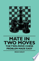 Mate in Two Moves   The Two Move Chess Problem Made Easy