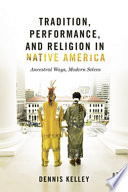Tradition  Performance  and Religion in Native America