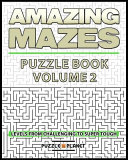 Amazing Mazes Puzzle Book 2   Mazes for Adults