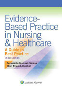 Evidence-Based Practice In Nursing And Healthcare : user-friendly guide to implementing evidence-based...